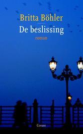 De beslissing roman, Britta Bohler, Hardcover