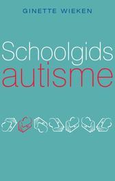 Schoolgids autisme Wieken, Ginette, Paperback