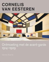 Cornelis van Eesteren ontmoeting met de avant-garde 1914-1929, Sandra Guarda, Paperback