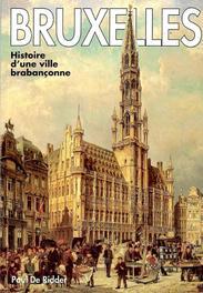 Bruxelles. histoire d'une ville brabanconne, Ridder, P. De, Paperback