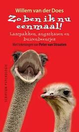 Zo ben ik nu eenmaal lastpakken, angsthazen en buitenbeentjes, Willem Van Der Does, Hardcover