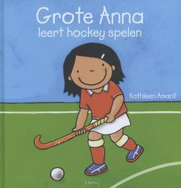 Grote Anna leert hockey spelen Kathleen Amant, Hardcover