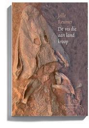 De vis die aan land kroop de evolutie van gewervelde dieren in vogelvlucht, Jelle Reumer, Paperback