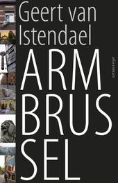 Arm Brussel Van Istendael, Geert, Paperback