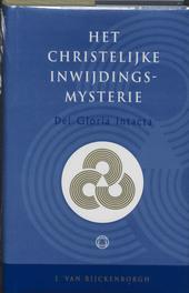 Dei Gloria Intacta. het christelijke inwijdings-mysterie van het Heilige Rozenkruis voor de nieuwe eeuw, Rijckenborgh, J. van, Hardcover