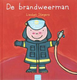 De brandweerman Slegers, Liesbet, Hardcover