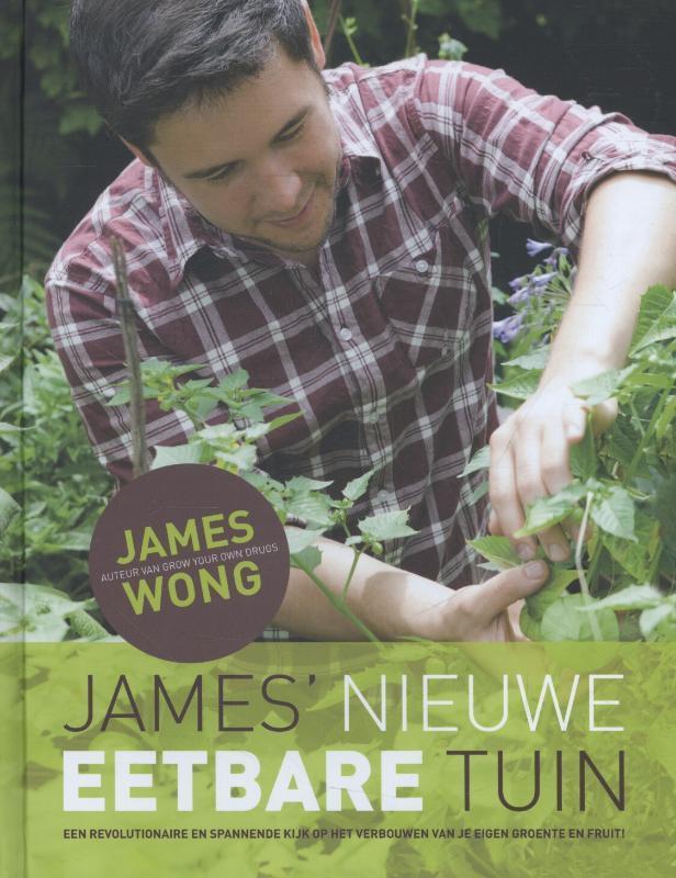 James' nieuwe eetbare tuin een revolutionaire en spannende kijk op het verbouwen van je eigen groente en fruit, Wong, James, Hardcover