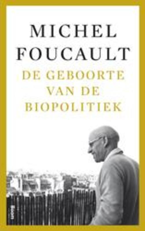 De geboorte van de biopolitiek colleges aan het college de France 1979, Michel Senellart, Paperback