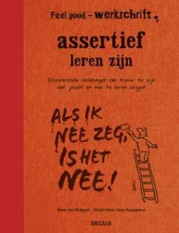 Assertief leren zijn Inspirerende oefeningen om trouw te zijn aan jezelf en nee te leren zeggen, Anne Van Stappen, Paperback