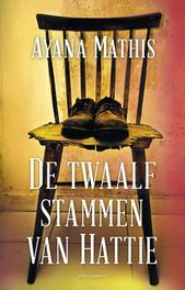 De twaalf stammen van Hattie roman, Mathis, Ayana, Paperback
