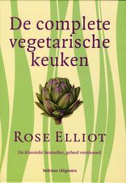 De complete vegetarische keuken de klassieke bestseller, geheel vernieuwd, Rose Elliot, Hardcover