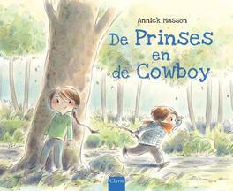 De prinses en de cowboy Annick Masson, Hardcover