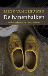De hanenbalken zelfmoord op het platteland, Van Leeuwen, Lizzy, Paperback