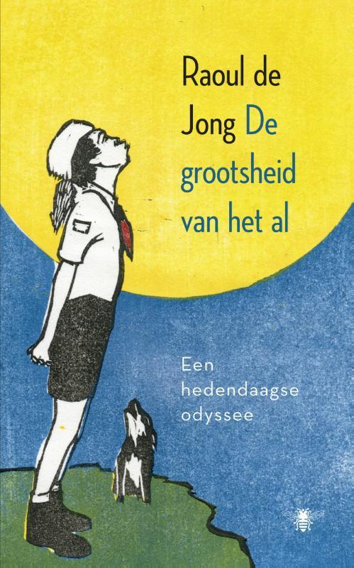 De grootsheid van het al een hedendaagse odyssee, De Jong, Raoul, Paperback
