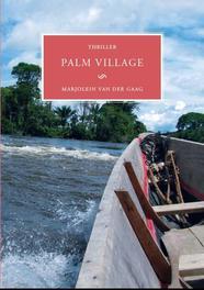 Palm village thriller, Gaag, Marjolein van der, Paperback