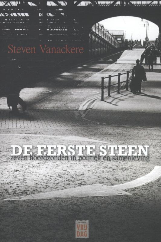 De eerste steen zeven hoofdzonden in politiek en samenleving, Steven Vanackere, Paperback