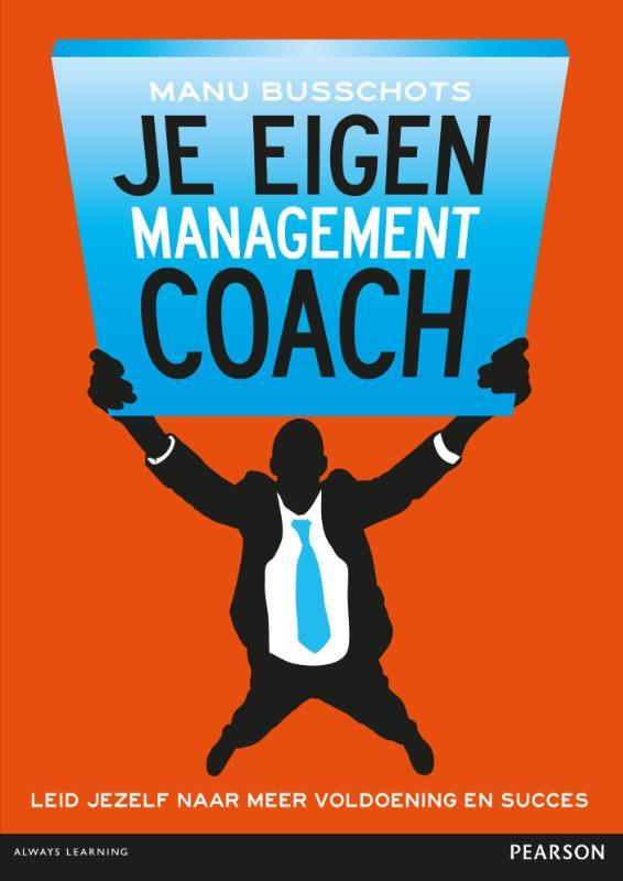 Je eigen managementcoach leid jezelf naar meer voldoening en succes, Busschots, Manu, Paperback