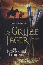 De koninklijke leerling De grijze jager, Flanagan, John, Hardcover