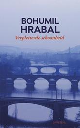 Verpletterde schoonheid Hrabal, Bohumil, Paperback