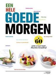 Een hele goede morgen 60 ontbijt- en brunch-ideeen, Martin Kruithof, Hardcover