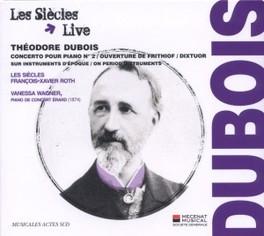CONCERTO POUR PIANO NO.2 LES SIECLES/FRANCOIS XAVIER ROTH T. DUBOIS, CD