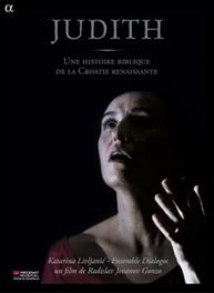 Katarina / Ensemble Dial Livljanic - Judith - Une Histoire Biblique De L, (DVD) ENSEMBLE DIALOGOS KATARINA LIVLJANIC, CD