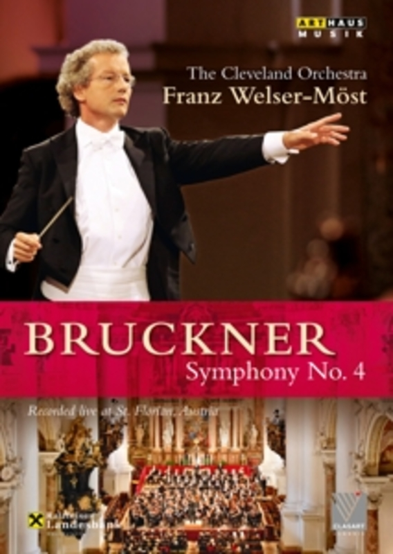 Cleveland Ochestra - Symphony No.4 , Bruckner, Welser-Mo, (DVD) FRANZ WELSER-MOST // NTASC/ALL REGIONS A. BRUCKNER, DVD
