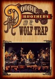 Doobie Brothers - Live At Wolf Trap, (DVD) NTSC/ALL REGIONS DOOBIE BROTHERS, DVDNL