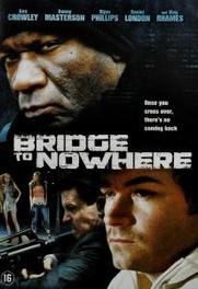 BRIDGE TO NOWHERE PAL/REGION 2 // W/ VING RHAMES, BEN CROWLEY DVD, MOVIE, DVD