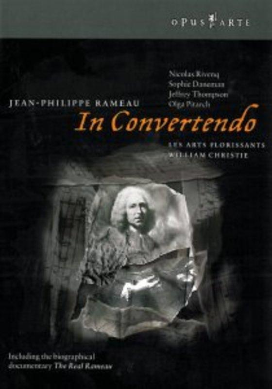 IN CONVERTENDO, RAMEAU, JEAN PHILIPPE, CHRISTIE, W. NTSC/ALL REGIONS/LES ARTS FLORISSANTS/WILLIAM CHRISTIE DVD, J.P. RAMEAU, DVD