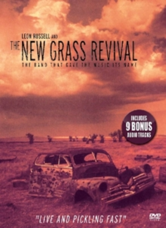 LIVE AND PICKLING FAST AND THE NEW GRASS REVIVAL LEON RUSSELL, DVDNL