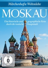 MOSKAU MARCHENHAFTE WELTSTADTE/ NTSC, ALL REGIONS, GERMAN VERS Märchenhafte Weltstädte, SPECIAL INTEREST, DVD