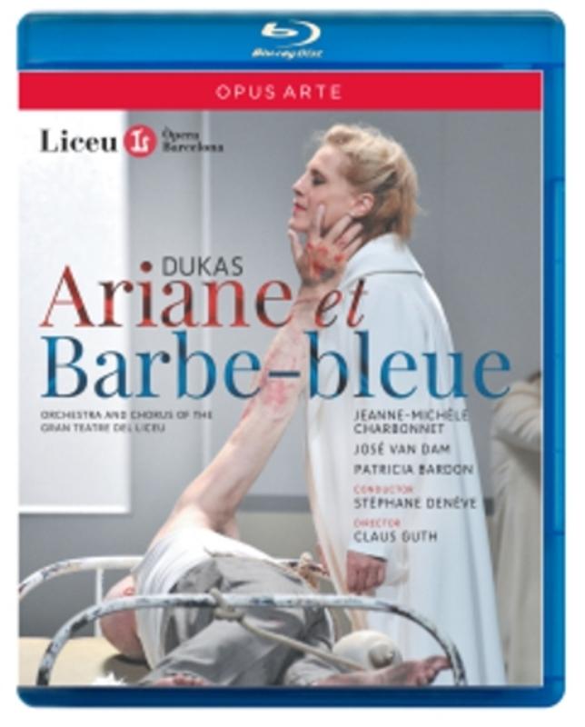 ARIANE ET BARBE-BLEUE JOSE VAN DAM / JEANNE-MICHELE CHARBONNET P. DUKAS, BLURAY