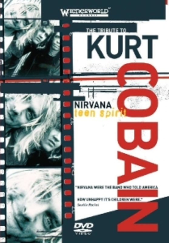 Kurt Cobain - Teen Spirit: A Tribute To Kurt Cobain