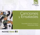 CANCIONES Y ENSALADAS ENSEMBLE CLEMENT JANEQUIN/DOMINIQUE VISSE