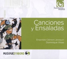 CANCIONES Y ENSALADAS ENSEMBLE CLEMENT JANEQUIN/DOMINIQUE VISSE ENSEMBLE CLEMENT JANEQUIN, CD