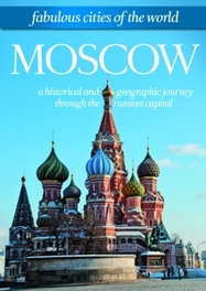 MOSCOW FABULOUS CITIES OF THE WORLD/ NTSC, ALL REGIONS SPECIAL INTEREST, DVD