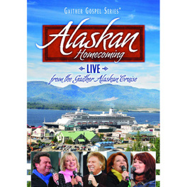 Bill & Gloria Gaither - Alaskan Homecoming