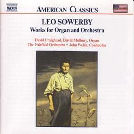 WORKS FOR ORGAN & ORCHEST L. SOWERBY, CD