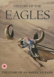 HISTORY OF THE STORY OF AN AMERICAN BAND.. Eagles, DVDNL