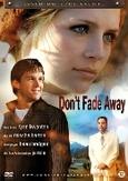 Don't fade away, (DVD)