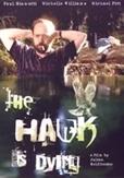 Hawk is dying, (DVD)