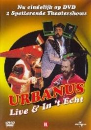 Urbanus - In 't Echt Live