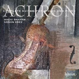 COMPLETE SUITES FOR VIOLI SHAHAM/EREZ J. ACHRON, CD