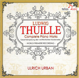 COMPLETE PIANO WORKS URBAN L. THUILLE, CD