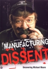 Manufacturing dissent, (DVD) ...UNCOVERING MICHAEL MOORE DVD, MOVIE, DVDNL