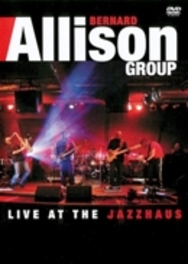 Bernard Allison Jr. - Live At The Jazzhaus