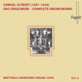 DAS ORGELWERK VOL.6 MATTHAUS ABBREDERIS S. SCHEIDT, CD