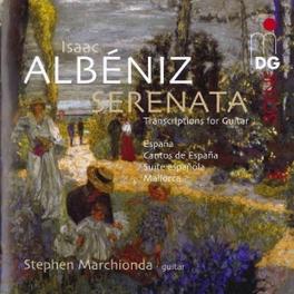 SERENATA:GUITAR TRANSCRIP STEPHEN MARCHIONDA I. ALBENIZ, CD