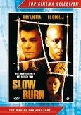 Slow burn, (DVD)